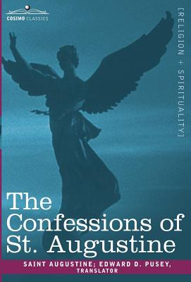 The Confessions of St. Augustine - Augustine, St