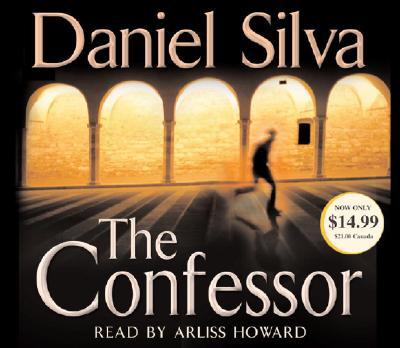 The Confessor - Silva, Daniel, and Howard, Arliss (Read by)