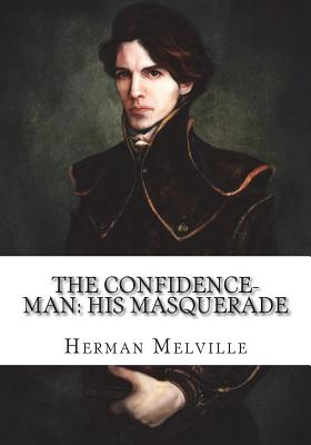 The Confidence-Man: His Masquerade - Melville, Herman