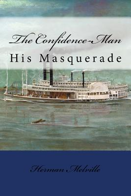 The Confidence-Man: His Masquerade - Melville, Herman, and Anderson, Taylor (Selected by)