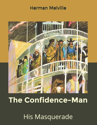 The Confidence-Man His Masquerade - Melville, Herman