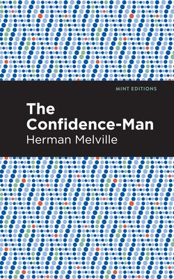 The Confidence-Man - Melville, Herman, and Editions, Mint (Contributions by)