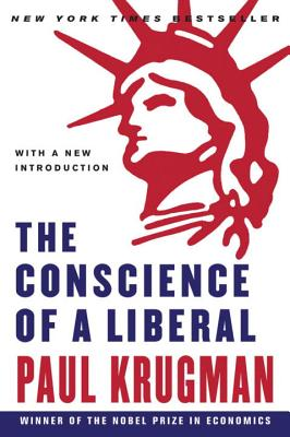 The Conscience of a Liberal - Krugman, Paul