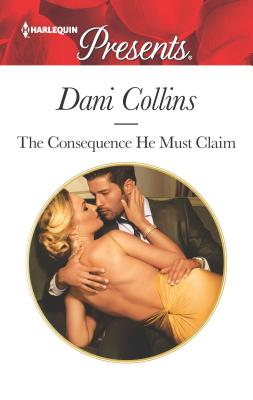 The Consequence He Must Claim - Collins, Dani