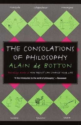 The Consolations of Philosophy - De Botton, Alain