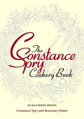 The Constance Spry Cookery Book - Spry, Constance, and Hume, Rosemary