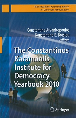 The Constantinos Karamanlis Institute for Democracy Yearbook - Arvanitopoulos, Constantine (Editor)