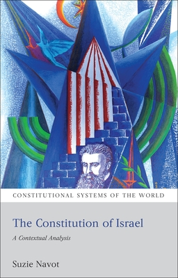 The Constitution of Israel: A Contextual Analysis - Navot, Suzie