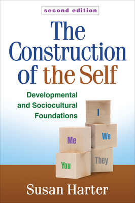 The Construction of the Self, Second Edition: Developmental and Sociocultural Foundations - Harter, Susan, PhD, and Bukowski, William M, PhD (Foreword by)