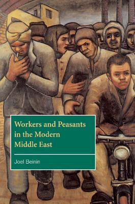 The Contemporary Middle East: Workers and Peasants in the Modern Middle East Series Number 2 - Beinin, Joel