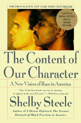 The Content of Our Character: A New Vision of Race in America - Steele, Shelby