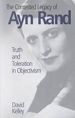 The Contested Legacy of Ayn Rand - Kelley, David (Editor)