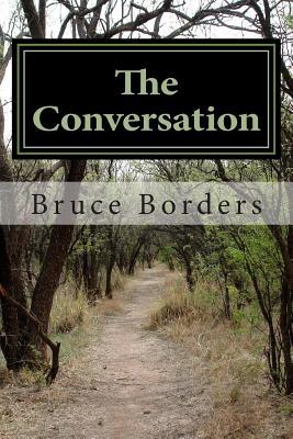 The Conversation: A Christian Approach to Origins - Borders, Bruce Allen
