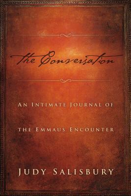 The Conversation: An Intimate Journal of the Emmaus Encounter - Salisbury, Judy