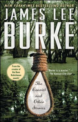 The Convict and Other Stories - Burke, James Lee