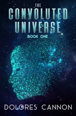 The Convoluted Universe Book Two Bk. 2 by Dolores Cannon (2005, Paperback)
