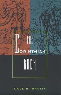The Corinthian Body - Martin, Dale B, Professor