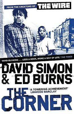 The Corner: A Year in the Life of an Inner-City Neighbourhood - Simon, David, and Burns, Edward
