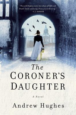 The Coroner's Daughter - Hughes, Andrew
