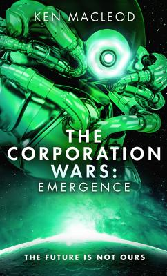 The Corporation Wars: Emergence - MacLeod, Ken