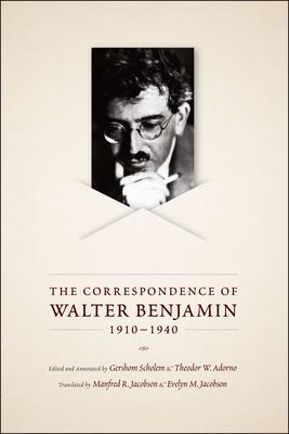 The Correspondence of Walter Benjamin, 1910-1940 - Benjamin, Walter