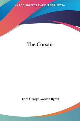 The Corsair - Byron, Lord George Gordon