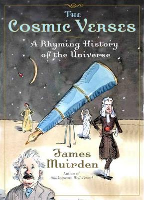 The Cosmic Verses: A Rhyming History of the Universe - Muirden, James