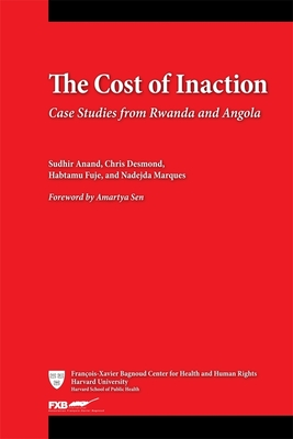 The Cost of Inaction: Case Studies from Rwanda and Angola - Anand, Sudhir, and Desmond, Chris, and Fuje, Habtamu