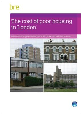 The Cost of Poor Housing in London - Garrett, Helen, and Davidson, Maggie, and Nicol, Simon