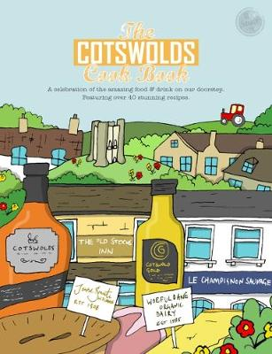 The Cotswolds Cook Book: A Celebration of the Amazing Food and Drink on Our Doorstep - Reeves-Brown, Kate
