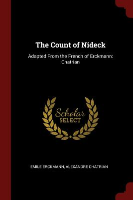 The Count of Nideck: Adapted from the French of Erckmann: Chatrian - Erckmann, Emile