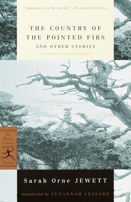 The Country of the Pointed Firs and Other Stories - Jewett, Sarah Orne, and Lessard, Suzannah (Introduction by)