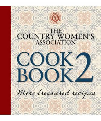 The Country Women's Association Cookbook 2 - The Country Women's Association (Other primary creator)