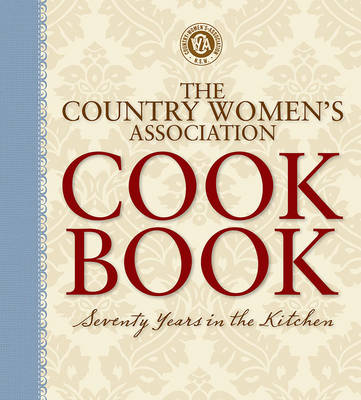 The Country Womens Association Cookbook - Country Women's Association of NSW