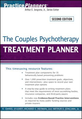 The Couples Psychotherapy Treatment Planner - O'Leary, K Daniel, PhD, and Heyman, Richard E, and Jongsma, Arthur E, Jr.