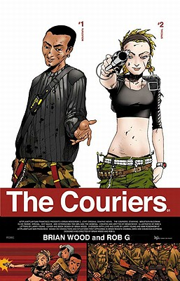 The Couriers Volume 1 - Wood, Brian, Dr., and Goodridge, Rob