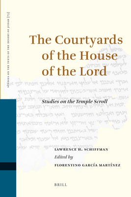 The Courtyards of the House of the Lord: Studies on the Temple Scroll - Schiffman, Lawrence
