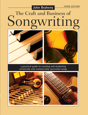 The Craft & Business of Songwriting - Braheny, John