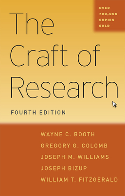 The Craft of Research - Booth, Wayne C, and Colomb, Gregory G, and Williams, Joseph M
