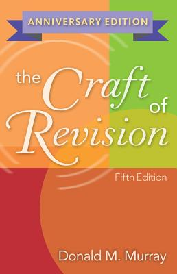 The Craft of Revision - Murray, Donald M