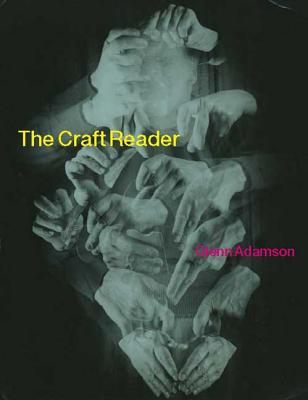 The Craft Reader - Adamson, Glenn (Editor)