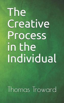 The Creative Process in the Individual - Troward, Thomas