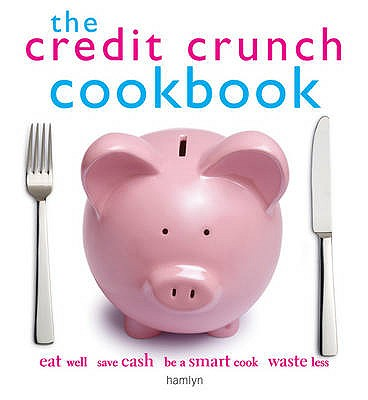 The Credit Crunch Cookbook -