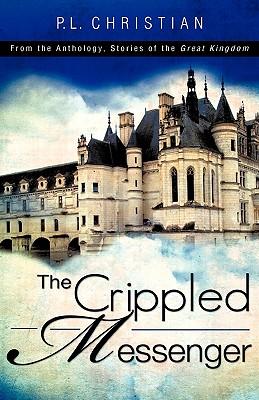 The Crippled Messenger - Christian, P L
