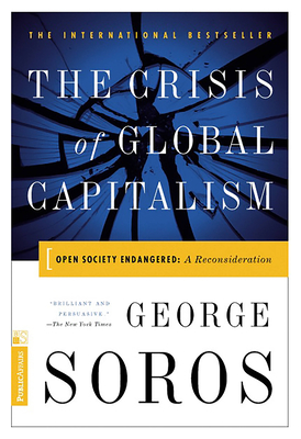 The Crisis of Global Capitalism - Soros, George