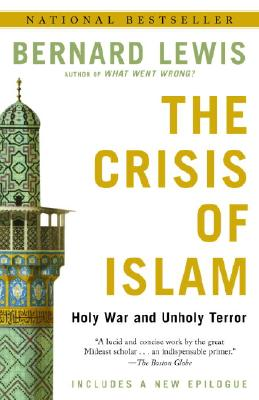 The Crisis of Islam: Holy War and Unholy Terror - Lewis, Bernard W