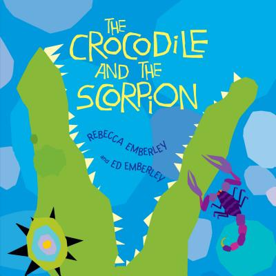 The Crocodile and the Scorpion - Emberley, Rebecca