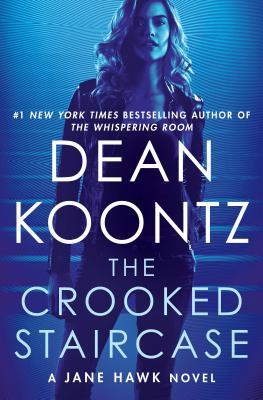 The Crooked Staircase: A Jane Hawk Novel - Koontz, Dean