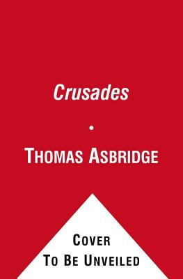 The Crusades: The War for the Holy Land - Asbridge, Thomas
