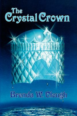 The Crystal Crown - Clough, Brenda W